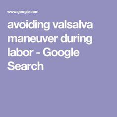 avoiding valsalva maneuver during labor - Google Search