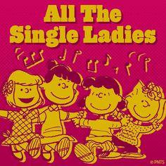 All The Single Ladies ;)
