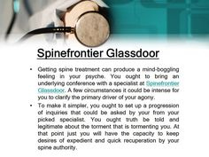 Today spine surgery is accessible at Spinefrontier. It is the most progressive and refined doctor's facilities. The sentiment getting spine surgery can offer ascent to blended feelings in your psyche. You may have trust and also sentiments of uneasiness, dread and stress over your expected spine surgery.  For more update about Spinefrontier click here…https://spinefrontierblog.wordpress.com/
