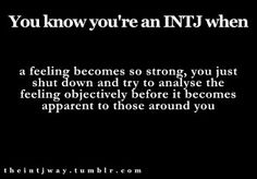 I have to shut down and think about who made me feel that way and why before I get really aggressive. Intj Personality, Myers Briggs Personality Types, Intj And Infj, Enfp, Intj Humor, Intj Women, I Am A Unicorn, Pokerface, Look Here
