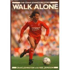 Walk Alone: The Craig Johnston Story