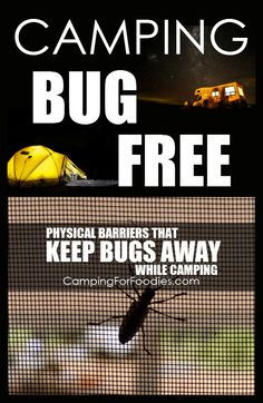 Physical Barriers That Keep Bugs Away While Camping. Camping Hacks, Camping Tips, RV Camping, Tent Camping, Brilliant Camping Ideas!