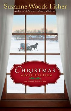 Win a copy of Suzanne Woods Fisher's latest release, 'Christmas at Rose Hill Farm!'