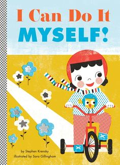 I can do it myself! - By Steven Krensky - Illustrated by Sara Gillingham