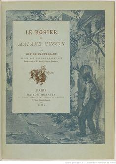 Le rosier de madame Husson / par Guy de Maupassant ; illustrations par Habert Dys ; eaux-fortes de E. Abot, d'après Desprès, éditions Quantin,1888