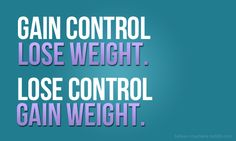When we have control of what we put in our face and realize that healthy foods are for living...the eat to live philosophy...Healthy Weight is Realized! Stay Healthy