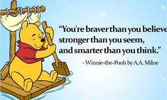 Winnie the Pooh Quotes _ You are braver than you believe, stronger than you seem, and smarter than you think Buddha Quotes Inspirational, Inspirational Quotes About Success, Positive Quotes For Life, Motivational Quotes For Success, Happy Quotes, Funny Quotes, Life Quotes, Qoutes, Witty Quotes