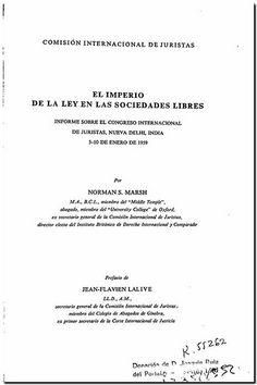 El imperio de la ley en las sociedades libres : informe sobre el Congreso Internacional de Juristas, Nueva Delhi, India, 5-10 de enero de 1959 / por Norman S. Marsh ; prefacio de Jean-Flavien Lalive. -  Ginebra : Comisión Internacional de Juristas, 1959