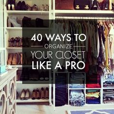 40 Easy Ways to Organize Your Closet.would be useful if I had a closet Organizar Closet, Casa Clean, Ideas Para Organizar, Master Closet, Attic Closet, Closet Redo, Room Closet, Dream Closets, Organizing Your Home
