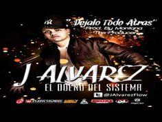 Dejalo Todo Atras - J Alvarez