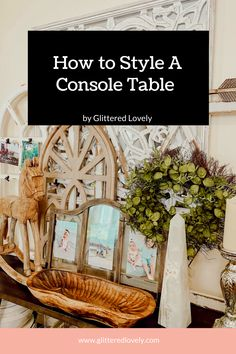 Here are some different ways you can use and style a console table.