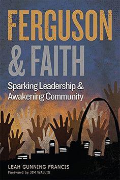 Ferguson and Faith: Sparking Leadership and Awakening Community by Leah Gunning Francis http://www.amazon.com/dp/0827211058/ref=cm_sw_r_pi_dp_Z-Fxwb0EVMF4Q