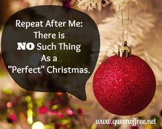 """Give up the struggle for a """"perfect"""" Christmas. Instead, delight in your imperfection."""
