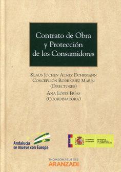 Contrato de obra y protección de los consumidores. /   Aranzadi, 2014
