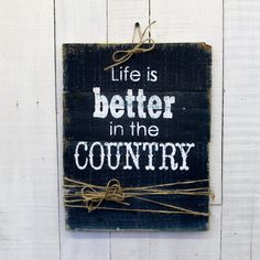 """Life is better in the country"" Declare your rural pride with an original…"