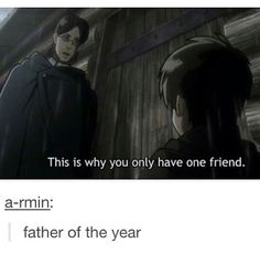 THANKS DAD! | Poor Eren | Course then he killed two men and made another one. | So TAKE THAT, DAD!!! | Attack on Titan | Shingeki no Kyojin