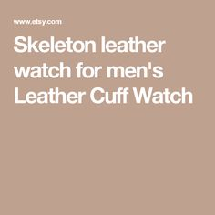 Skeleton leather watch for men's Leather Cuff Watch