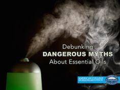 Debunking Dangerous Myths about Essential Oils http://info.achs.edu/blog/debunking-dangerous-myths-about-essential-oils