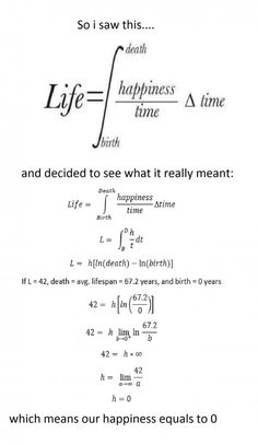 I saw a post using math to describe life and decided to see what it meant