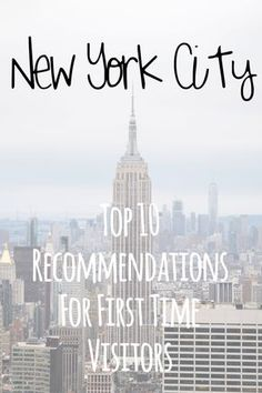 New York City | Top 10 Recommendations for First Time Visitors