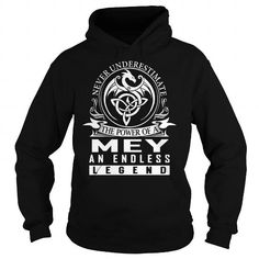 I Love Never Underestimate The Power of a MEY An Endless Legend Last Name T-Shirt T shirts