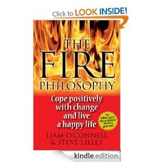 Read in an hour and change your life for good.    The follow-up to the critically acclaimed My Fire's Gone Out, the Fire Philosophy is an inspirational and common sense parable for coping with change.  Using real life examples of people who have overcome adversity in their lives including redundancy, illness and addiction, this book examines the choices to keep your spark alive.