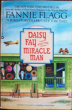 Daisy Fay and the Miracle Man//Fannie Flagg.read May I like all the Fannie Flagg books. Book Club Books, Book Lists, The Book, I Love Books, Good Books, Books To Read, Never Be Alone, Reading Rainbow, First Novel