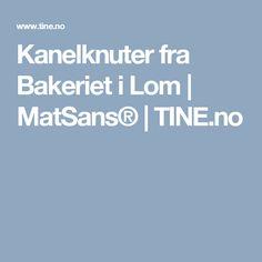 Kanelknuter fra Bakeriet i Lom   MatSans®   TINE.no