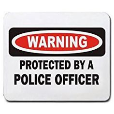 PROTECTED BY A POLICE OFFICER Mousepad [Office Product]