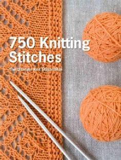 750 Knitting Stitches: The Ultimate Knit Stitch Bible (Hardcover)