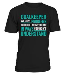 Goalkeeper - We Solve Problem