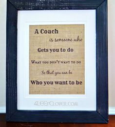This popular wall print features a heartfelt quote about coaches. It makes an ideal coach gift at the end of the season and will be treasured for years to come.