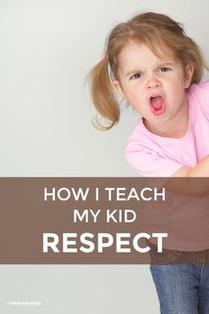 Teaching Kids Respect Parenting Tips How To