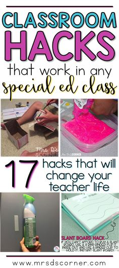 17 classroom hacks that work in any special education classroom. Tried and true hacks that will change your teacher life. Blog post at Mrs. D's Corner.