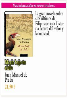 Morir bajo tu cielo Juan Manuel de Prada Más info en http://www.circulo.es/libros/juan-manuel-de-prada-morir-bajo-tu-cielo/06696