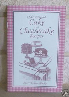 Old Fashioned Cake Cheesecake Civil War Era Cookbook