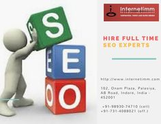 Internetimm Technologies, a major Digital Marketing and Web Development Company in India. Provides myriad services to focus on the different needs of our clients. With a massive team of SEO specialists, PPC Experts, Content Writers, SMO specialists, Developers and Designers, we are skillful at providing you collaborated services to help you achieve the overall goal. @ http://www.internetimm.com/internetmarketing/hire-full-time-seo-experts-india.html