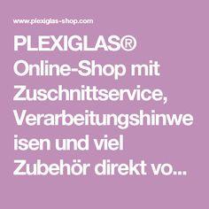New PLEXIGLAS Online Shop mit Zuschnittservice Verarbeitungshinweisen und viel Zubeh r direkt vom Hersteller