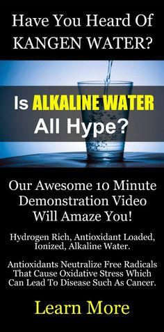 HAVE YOU HEARD OF KANGEN WATER: Our awesome 10 minute video will amaze you. It's hydrogen rich, antioxidant loaded, ionized water that neutralizes free radicals that cause oxidative stress which can lead to disease such as cancer. Change your water, change your life. Learn more. #Kangen #Water #Alkaline #Health #Benefits