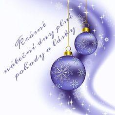 přejí Blanka a Pavel Christmas Wishes, Christmas Bulbs, Merry Christmas, Motto, Winter Wonderland, Advent, Holiday Decor, Handmade, Living Room