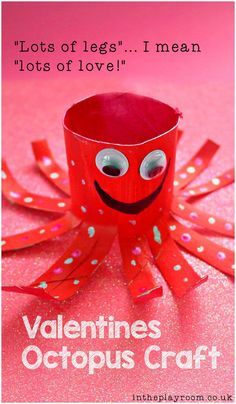 """Easy Valentines themed toilet paper role Octopus craft for kids. Cute, with a little note attached like """"lots of legs... I mean lots of love!"""""""