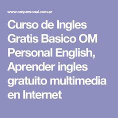Curso de Ingles Gratis Basico OM Personal English, Aprender ingles  gratuito multimedia en Internet