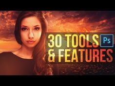 30 PHOTOSHOP TOOLS THAT EVERY PHOTOGRAPHER SHOULD KNOW