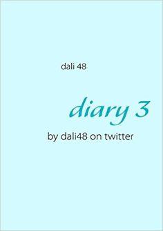 """diary 3 (German Edition): 48 Dali: 9783839109328: <a href=""""http://Amazon.com"""" rel=""""nofollow"""" target=""""_blank"""">Amazon.com</a>: Books - diary3 von dali48 on twitter handelt von Wissenswertem aus Vergangenheit und Zukunft - fokussiert auf die Gegenwart. Es umfaßt folgende Autoren: A. Khema, S. Hite, V.E. Frankl, M. Méssegué, G. Marquez, W. Golding, Dalai Lama, D.T. Suzuki, J. Seiffert, Thich Nhat Hanh, Buddha, J.v.d.Wetering..."""