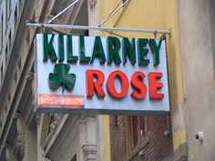 There is a restaurant in NYC called Killarney Rose and it's on Pearl Street. I'm going there someday, it's on my bucket list.