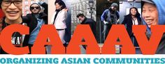 """CAAAV Organizing Asian Communities  """"CAAAV Organizing Asian Communities works to build grassroots community power across diverse poor and working class Asian immigrant and refugee communities in New York City."""" #Asianamerican"""