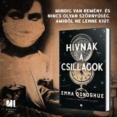 Emma Donoghue: Hívnak a csillagok – elomagazin Emma Donoghue, Magazines, Books, Journals, Libros, Book, Book Illustrations, Libri