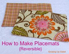 How To Make Placemats {Reversible} Super Simple - Love the Reversibility - so many more options!