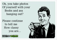 Taking photos of yourself selfies classy funny ecard ecards