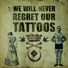 We Will Never Regret Our Tattoos